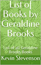 List of Books by Geraldine Brooks: List of all Geraldine Brooks Books