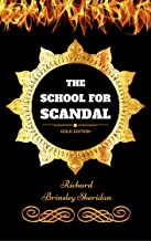 The School for Scandal: By Richard Brinsley Sheridan - Illustrated