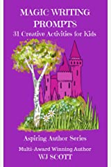Magic Writing Prompts: 31 Creative Activities for Kids (Aspiring Author Series Book 6) Kindle Edition