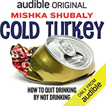Cold Turkey: How to Quit Drinking by Not Drinking