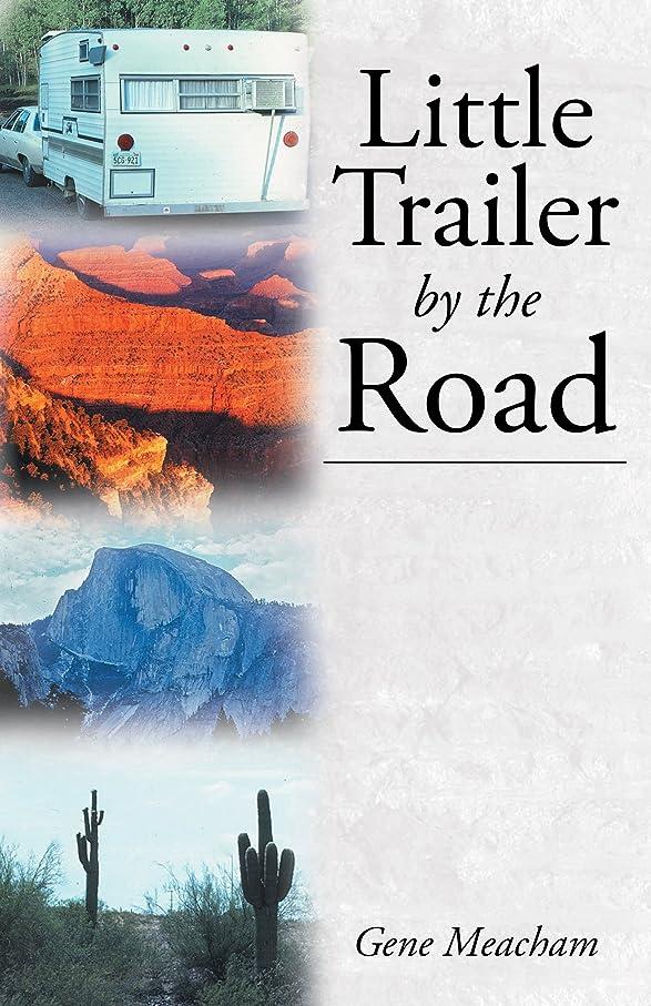 外出請願者開業医Little Trailer by the Road (English Edition)