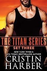 The Titan Series: Set Three (Titan Box Set Book 3) Kindle Edition