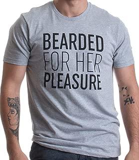 Bearded for Her Pleasure | Funny Beard, Men's Facial Hair Humor Unisex T-Shirt