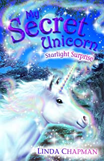 Starlight Surprise (My Secret Unicorn S.) By Linda Chapman