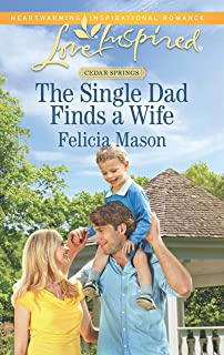 The Single Dad Finds a Wife (Mills & Boon Love Inspired) (Cedar Springs, Book 2) (English Edition)