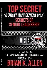 Top Secret: Security Management Only!: Secrets Of Senior Leadership Kindle Edition