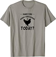 Have You Hugged Your Chickens Today T-Shirt