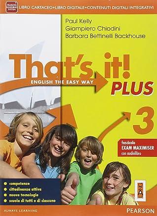 Thats it! Plus. Con Fascicolo esame. Per la Scuola media. Con e-book. Con espansione online: 3