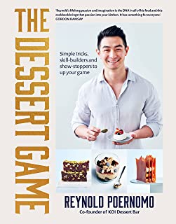 The Dessert Game: Simple Tricks, Skill-Builders and Show-Stoppers to Up Your Game