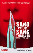 Sang pour sang thriller, mais pas que... Volume 3 (French Edition)