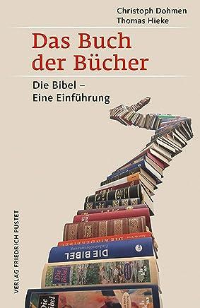 Das Buch der Bücher: Die Bibel – Eine Einführung (German Edition)