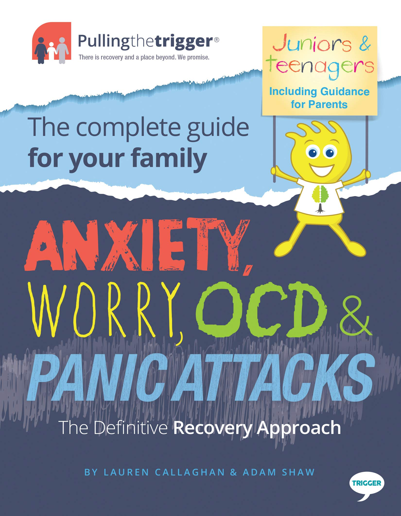 Download Anxiety, Worry, OCD & Panic Attacks - The Definitive Recovery Approach: The Complete Guide For Your Family (Pulling The Tr... 