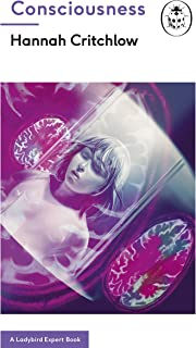 Consciousness: A Ladybird Expert Book (The Ladybird Expert Series 29)