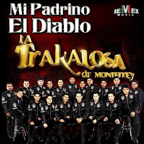 Mi Padrino el Diablo [Explicit] by Edwin Luna y La Trakalosa de ...
