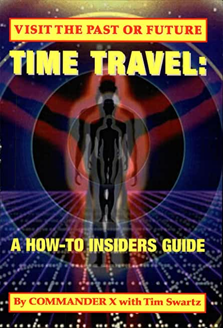 Time Travel: A How-To Insiders Guide (English Edition)