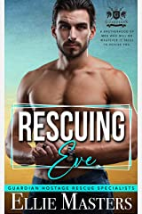Rescuing Eve (Guardian Hostage Rescue Specialists) Kindle Edition