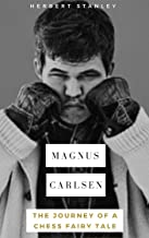 Magnus Carlsen: The Journey of a Chess Fairy Tale
