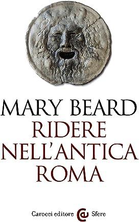 Ridere nellantica Roma (Le sfere Vol. 117)