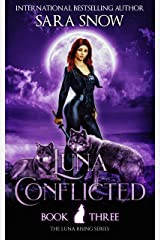 Luna Conflicted: Book 3 of The Luna Rising Series (A Paranormal Shifter Romance Series) (English Edition) Format Kindle