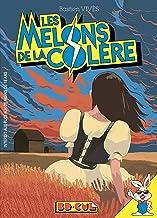 Livres Les Melons de la colère (BD Cul t. 4) PDF