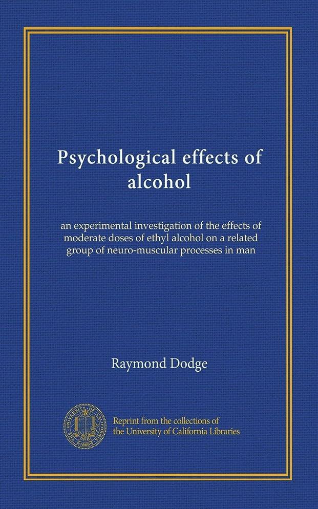 堀恨みセクタPsychological effects of alcohol: an experimental investigation of the effects of moderate doses of ethyl alcohol on a related group of neuro-muscular processes in man