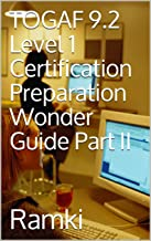 TOGAF 9.2 Level 1 Certification Preparation   Wonder Guide Part II (English Edition)