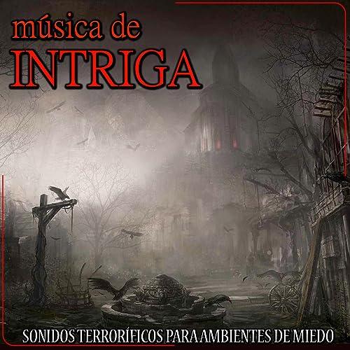 Sonidos Terroríficos para Ambientes de Miedo. Música de ...