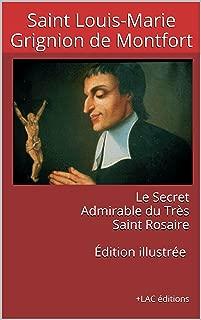 Le Secret Admirable du Très Saint Rosaire Édition illustrée :    +LAC éditions (French Edition)