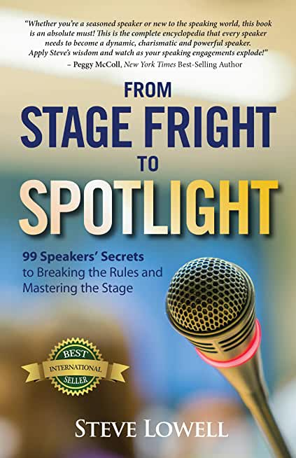 From Stage Fright to Spotlight: 99 Speakers' Secrets to Breaking the Rules and Mastering the Stage (English Edition)