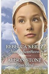 Noah's Sweetheart & Plain Peril: An Anthology (Lancaster County Weddings) Kindle Edition