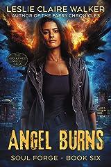 Angel Burns: The Awakened Magic Saga (Soul Forge Book 6) Kindle Edition