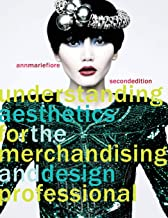 Understanding Aesthetics for the Merchandising and Design Professional