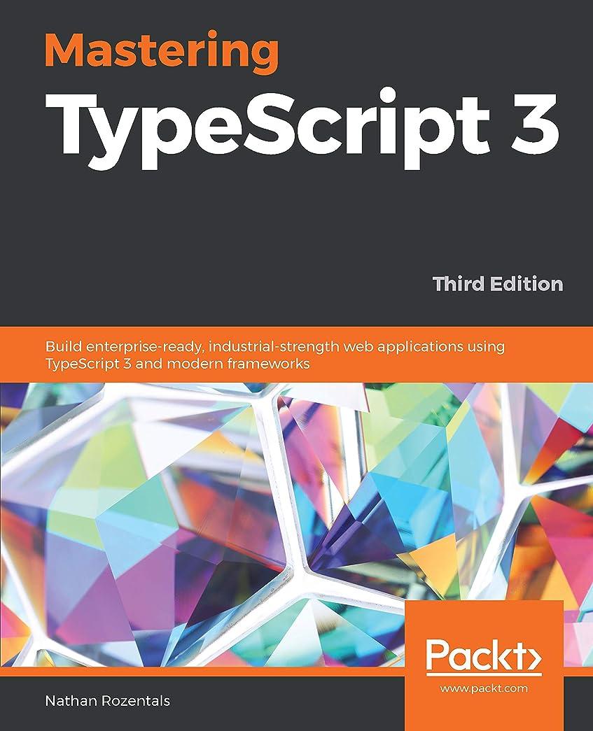 スケートシガレット長方形Mastering TypeScript 3: Build enterprise-ready, industrial-strength web applications using TypeScript 3 and modern frameworks, 3rd Edition (English Edition)