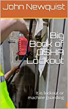 Big Book of OSHA Lockout: It is lockout or machine guarding (English Edition)