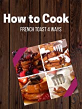 French Toast 4 Ways