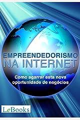 Empreendedorismo na Internet: Como agarrar esta nova oportunidade de negócios (Gratuito) eBook Kindle