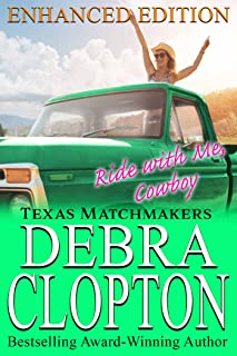 RIDE WITH ME, COWBOY Enhanced Edition: Christian Contemporary Romance (Texas Matchmakers Book 12)