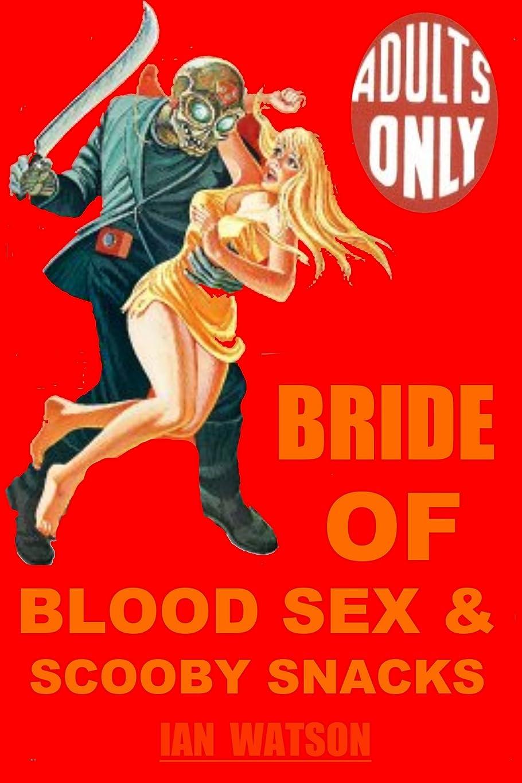 遠えヒップセクタBride Of Blood Sex & Scooby Snacks (English Edition)