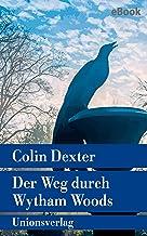 Der Weg durch Wytham Woods: Kriminalroman. Ein Fall für Inspector Morse 10 (metro) (German Edition)