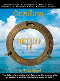 Porthole TV - Carnival Ecstasy - Ports: Key West FL, Cozumel