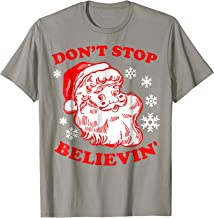 Funny Christmas Santa Shirt Don't Stop Believing Believin'