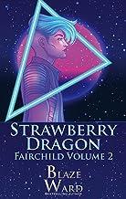 Strawberry Dragon (Fairchild Book 2)