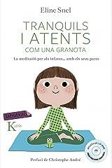 Tranquils i atents com una granota: La meditació per als infants segons el mètode mindfulness Broché