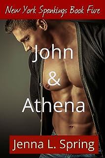 John & Athena (New York Spankings Book 5)
