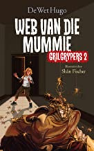 Grilgrypers 2: Web van die mummie (Afrikaans Edition)