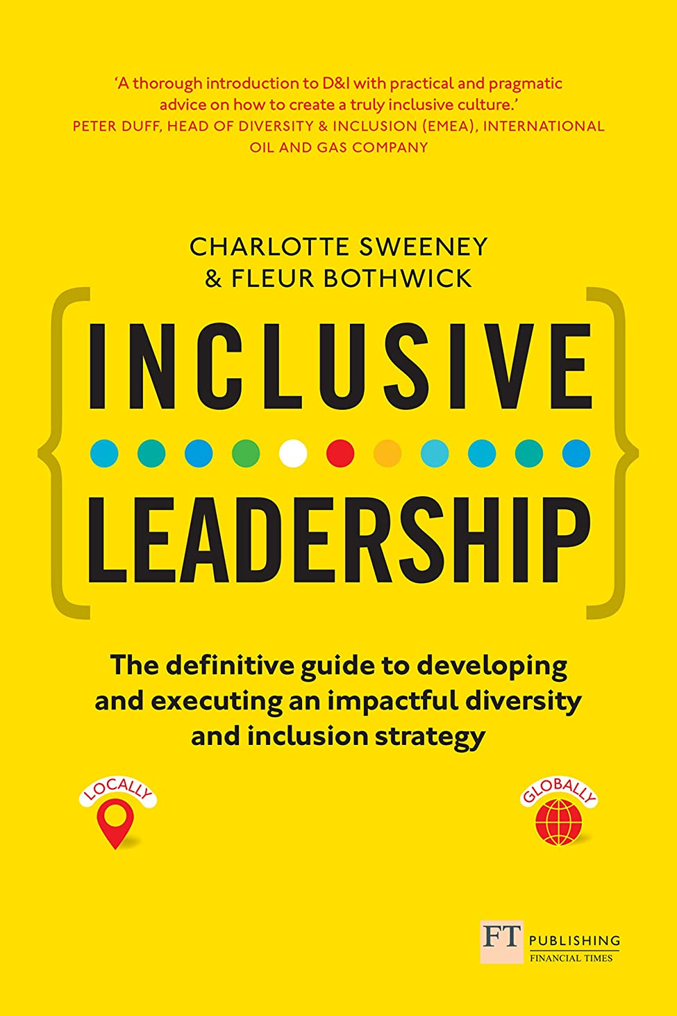 騒子孫実用的Inclusive Leadership: The Definitive Guide to Developing and Executing an Impactful Diversity and Inclusion Strategy: - Locally and Globally (English Edition)