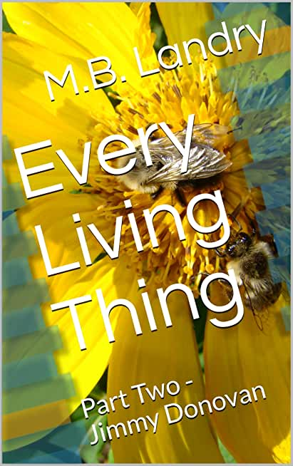 Every Living Thing : Part Two - Jimmy Donovan (English Edition)