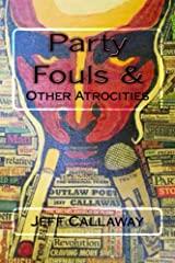Party Fouls & Other Atrocities Kindle Edition