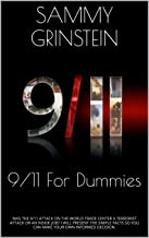 9/11 For Dummies: WAS THE 9/11 ATTACK ON THE WORLD TRADE CENTER A TERRORIST ATTACK OR AN INSIDE JOB? I WILL PRESENT THE SIMPLE FACTS SO YOU CAN MAKE YOUR OWN INFORMED DECISION.