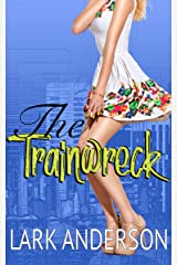 The Trainwreck: A Romantic Comedy (Beguiling a Billionaire) Kindle Edition